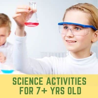 Science Activities for 7+ year olds