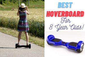 Best Hoverboard for 8 Year Olds