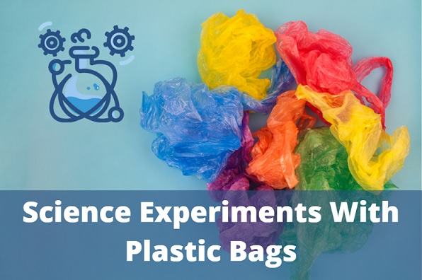 Science Experiments with Plastic Bags