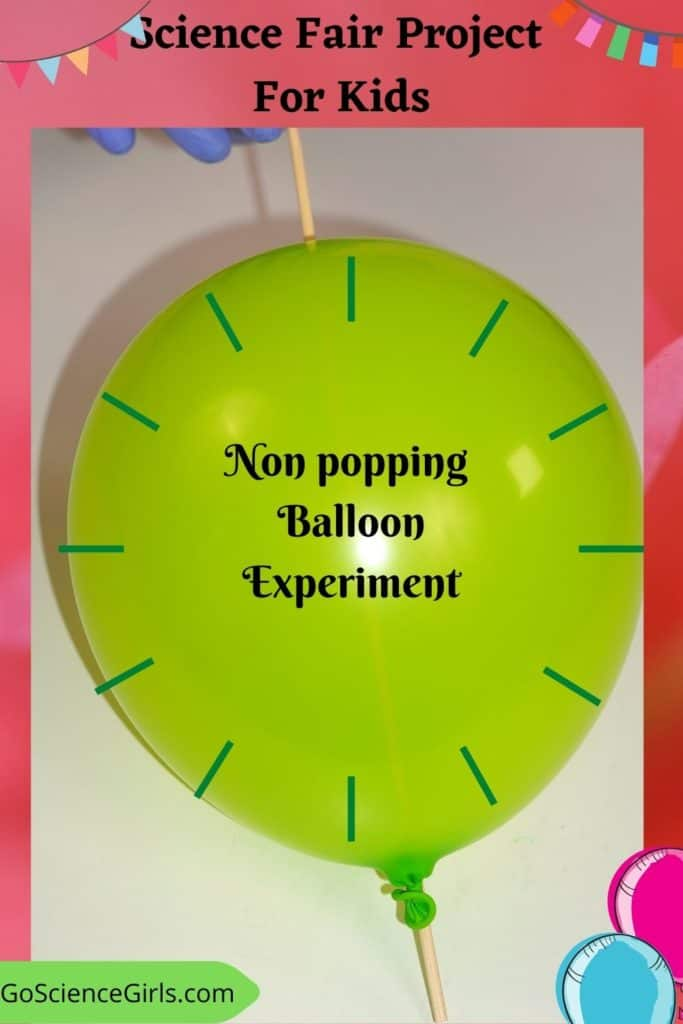 Non Popping Balloon Experiment - Science Fair Project