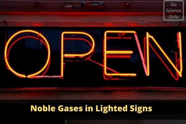 Noble Gases - Neon use in Light Signs